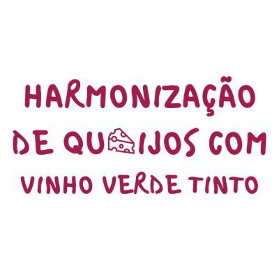 Harmonização de Queijos com Vinho Verde Tinto