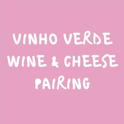Vinho Verde Wine and Cheese Pairing